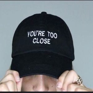 """NWT """"you're too close"""" Black Hat"""